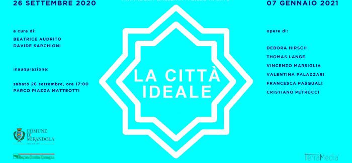 LA CITTA' IDEALE  MIRANDOLA: GALLERIA A CIELO APERTO