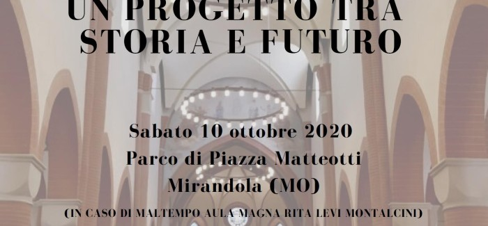"""SABATO 10 OTTOBRE 2020: """"IL RESTAURO DEL DUOMO DI MIRANDOLA. UN PROGETTO TRA STORIA E FUTURO"""""""